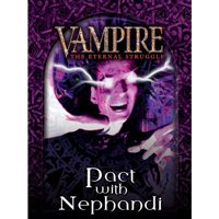 Vampire - The Eternal Struggle: Pact with Nephandi