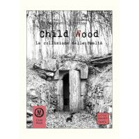 Child Wood: Vol.3 La Collisione della Realtà