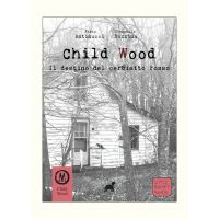 Child Wood: Vol.2 Il Destino del Cerbiatto Rosso