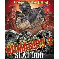 Humans!!!: 2 - Sea Food